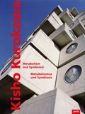 Kisho Kurokawa: Metabolism And Symbiosis