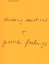 Klaas Kloosterboer: Shivering Emotions + Feverish Feelings