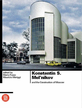 Konstantin S. Melnikov and the Construction of Moscow