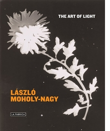 László Moholy-Nagy: The Art of Light