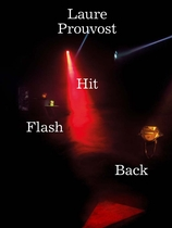 Laure Prouvost: Hit Flash Back