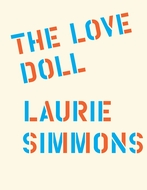 Laurie Simmons: The Love Doll