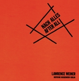 Lawrence Weiner: Nach Alles/After All