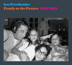 Lee Friedlander: Family in the Picture, 1958-2013