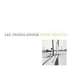 Lee Friedlander: New Mexico