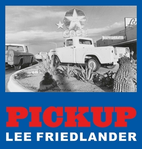 Lee Friedlander: Pickup
