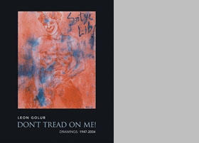 Leon Golub: Don'T Tread On Me!