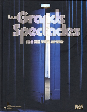Les Grands Spectacles: 120 Years Of Art And Mass Culture
