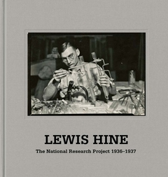 Lewis Hine: The National Research Project 1936-1937
