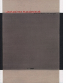 Lienhard von Monkiewitsch: Color and Space