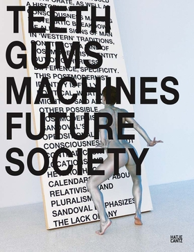 Lili Reynaud-Dewar: Teeth Gums Machines Future Society