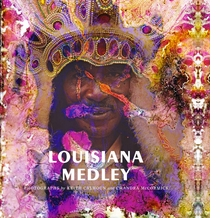 Louisiana Medley: Photographs by Keith Calhoun and Chandra McCormick
