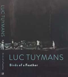 Luc Tuymans: Birds of a Feather