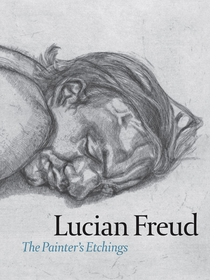 Lucian Freud: The Painter's Etchings