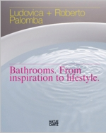 Ludovica & Roberto Palomba: Bathrooms From Inspiration to Lifestyle