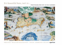 Luigi Ghirri: It's Beautiful Here, Isn't It...