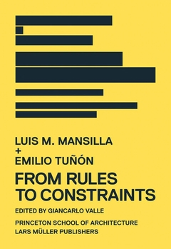 Luis M. Mansilla + Emilio Tuñón: From Rules to Constraints