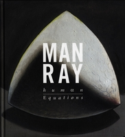 Man Ray: Human Equations