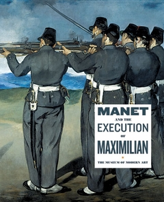 Manet and the Execution of Emperor Maximillian