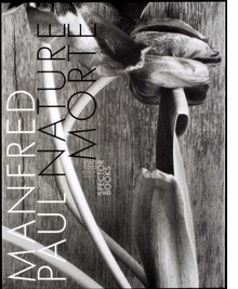 Manfred Paul: Nature morte