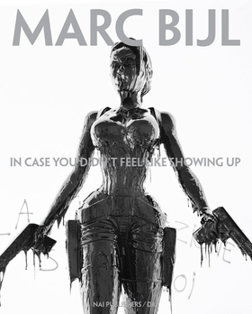 Marc Bijl: In Case You Didn't Feel Like Showing Up
