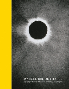 Marcel Broodthaers: My Ogre Book, Shadow Theater, Midnight