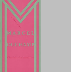 Marcel Duchamp: Interviews & Statements