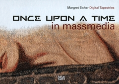 Margret Eicher: Once Upon A Time in Mass Media