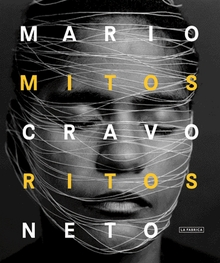Mario Cravo Neto: Myths and Rites