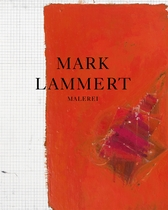 Mark Lammert: Paintings 1997-2010