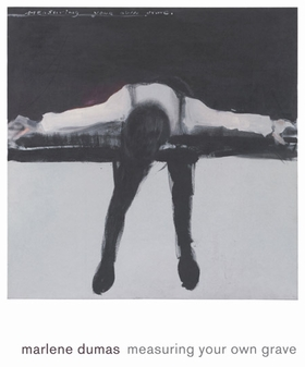 Marlene Dumas: Measuring Your Own Grave