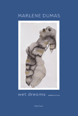 Marlene Dumas: Wet Dreams