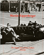 Martin Kippenberger: The Happy End Of Franz Kafka'S 'Amerika'