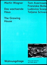 Martin Wagner: The Growing House