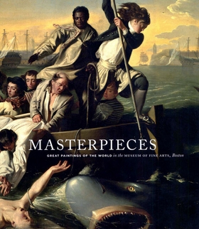 Masterpieces: Great Paintings of the World in the Museum of Fine Arts, Boston