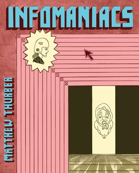 Matthew Thurber: INFOMANIACS