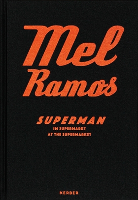 Mel Ramos: Superman at the Supermarket