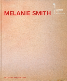 Melanie Smith: Red Square, Impossible Pink