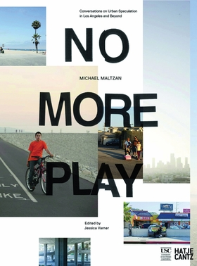 Michael Maltzan: No More Play