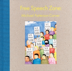 Michael Patterson-Carver: Free Speech Zone
