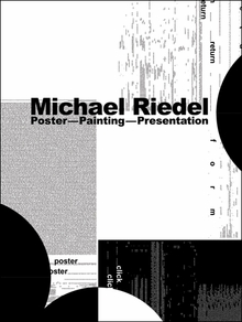 Michael Riedel: Poster - Painting - Presentation