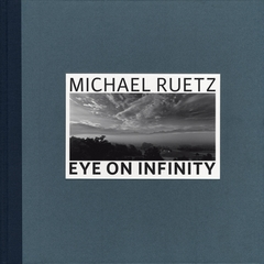 Michael Ruetz: Eye on Infinity