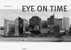 Michael Ruetz: Eye on Time