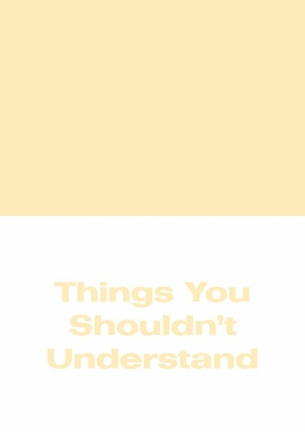 Michael Williams: Things You Shouldn't Understand