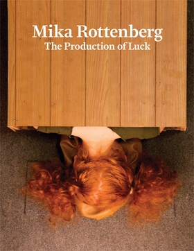 Mika Rottenberg: The Production of Luck