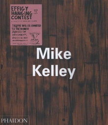 Mike Kelley  (Contemporary Artists (Phaidon))