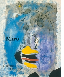 Miró: Catalogue Raisonné, Drawings, Volume I