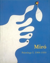 Miró: Catalogue Raisonné, Paintings, Volume I