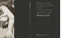 Miroslav Tichy: Pictures of Fair to Middling Women