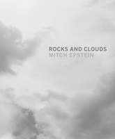 Mitch Epstein: Rocks and Clouds